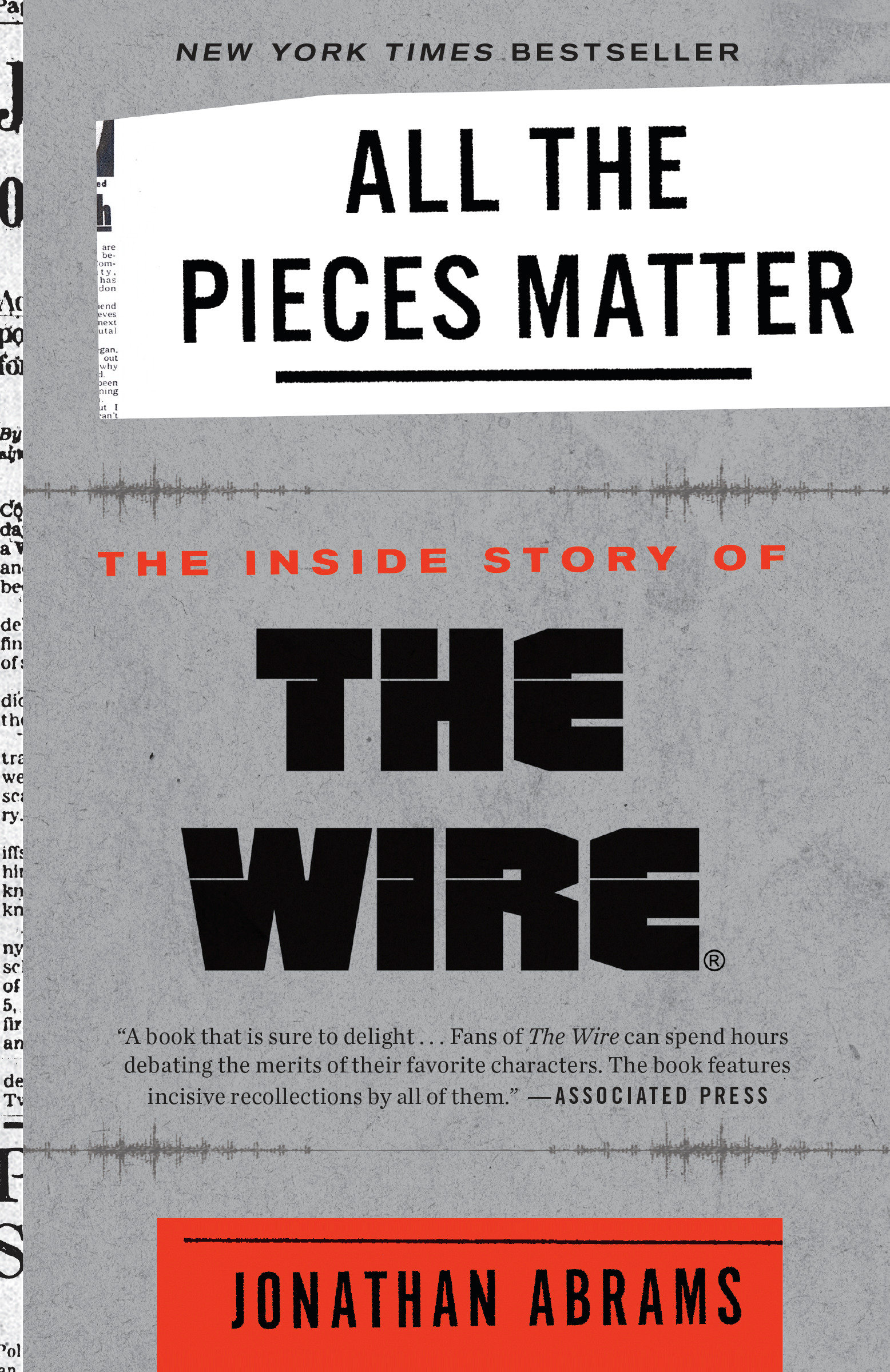 All the Pieces Matter The Inside Story of The Wire®