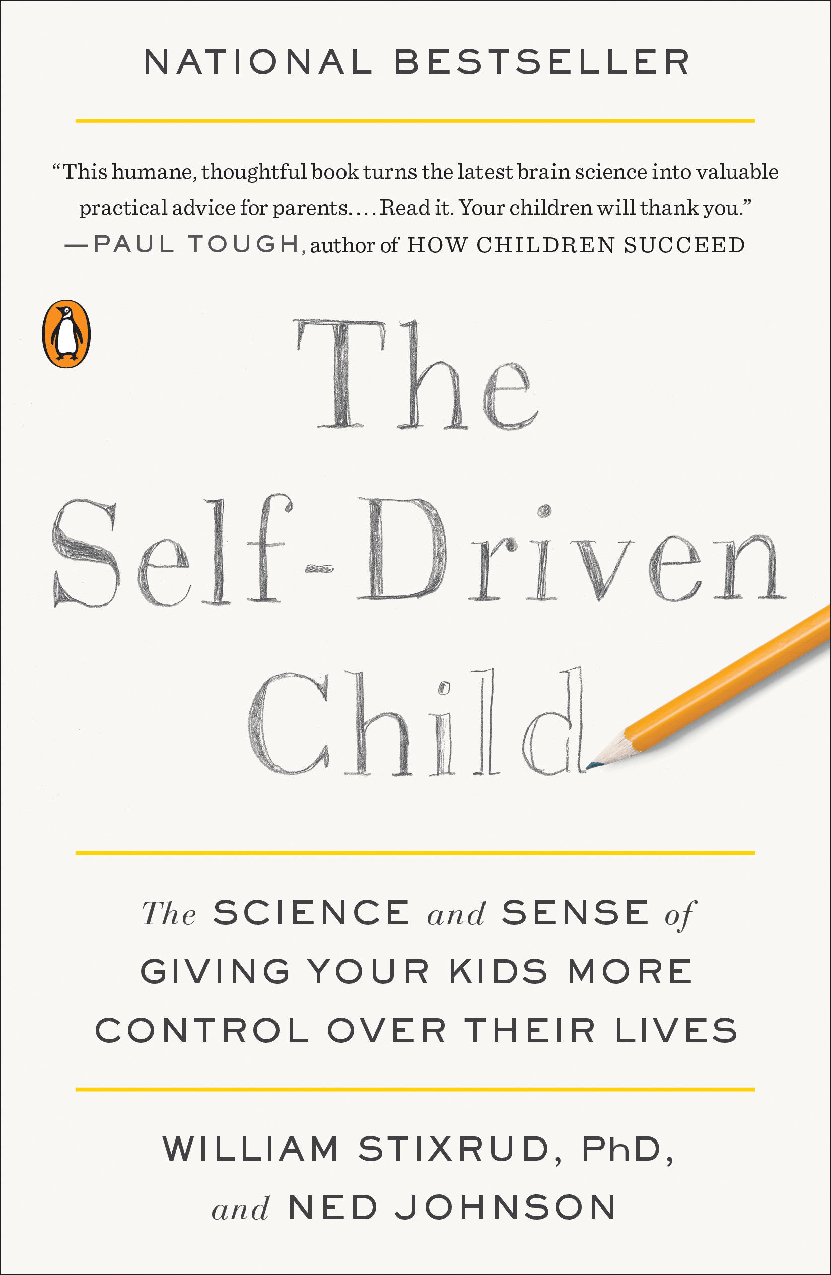 The Self-Driven Child The Science and Sense of Giving Your Kids More Control Over Their Lives