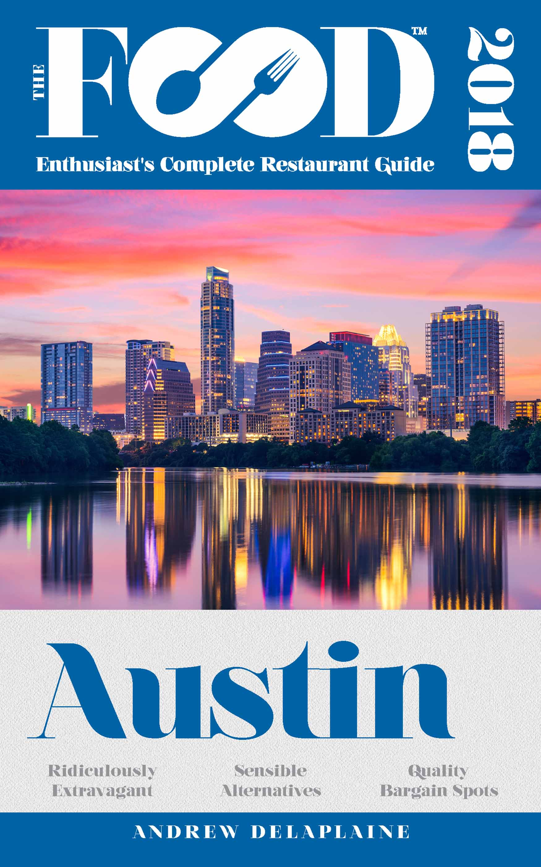 AUSTIN – 2018 – The Food Enthusiast's Complete Restaurant Guide