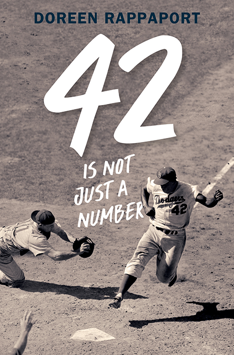 42 Is Not Just a Number [electronic resource] : The Odyssey of Jackie Robinson, American Hero
