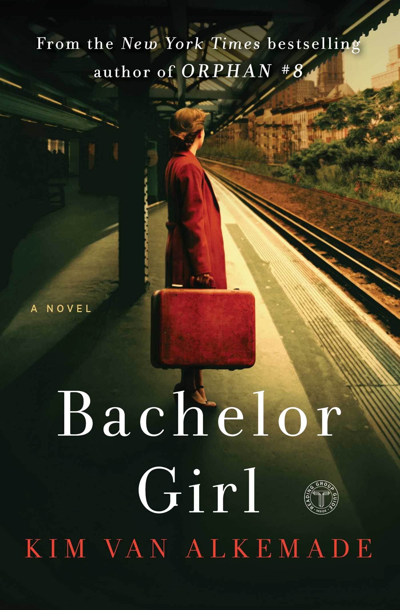 Bachelor Girl A Novel by the Author of Orphan #8