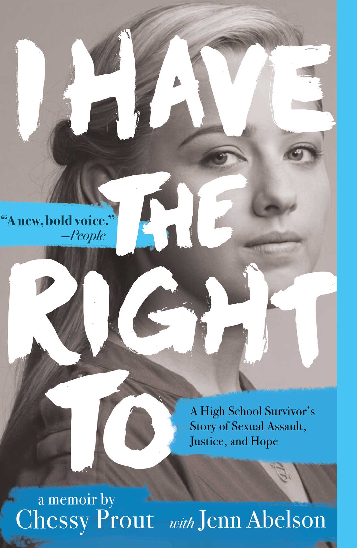 I Have the Right To a high school survivor's story of sexual assault, justice, and hope