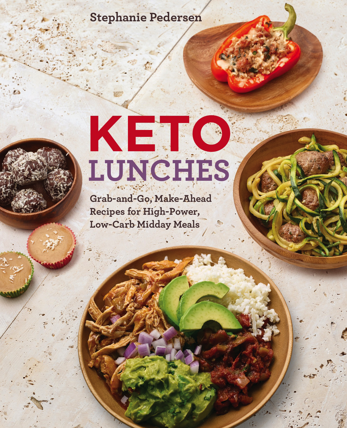 Keto Lunches Grab-and-Go, Make-Ahead Recipes for High-Power, Low-Carb Midday Meals