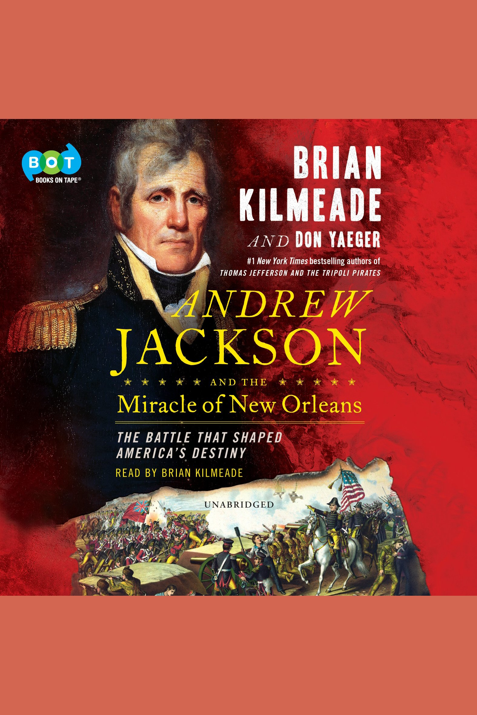 Andrew Jackson [EAUDIOBOOK] and the Miracle of New Orleans The Battle That Shaped America's Destiny