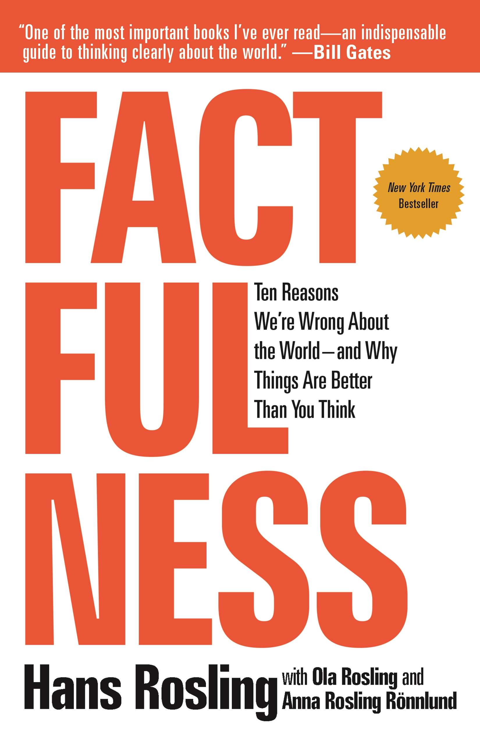 Factfulness Ten Reasons We're Wrong About the World--and Why Things Are Better Than You Think