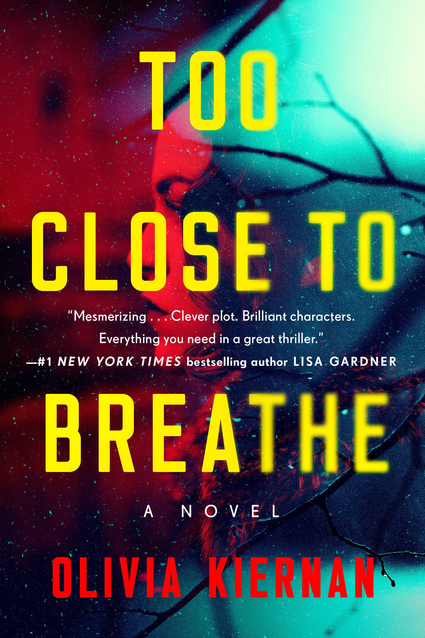 Too Close to Breathe A Novel