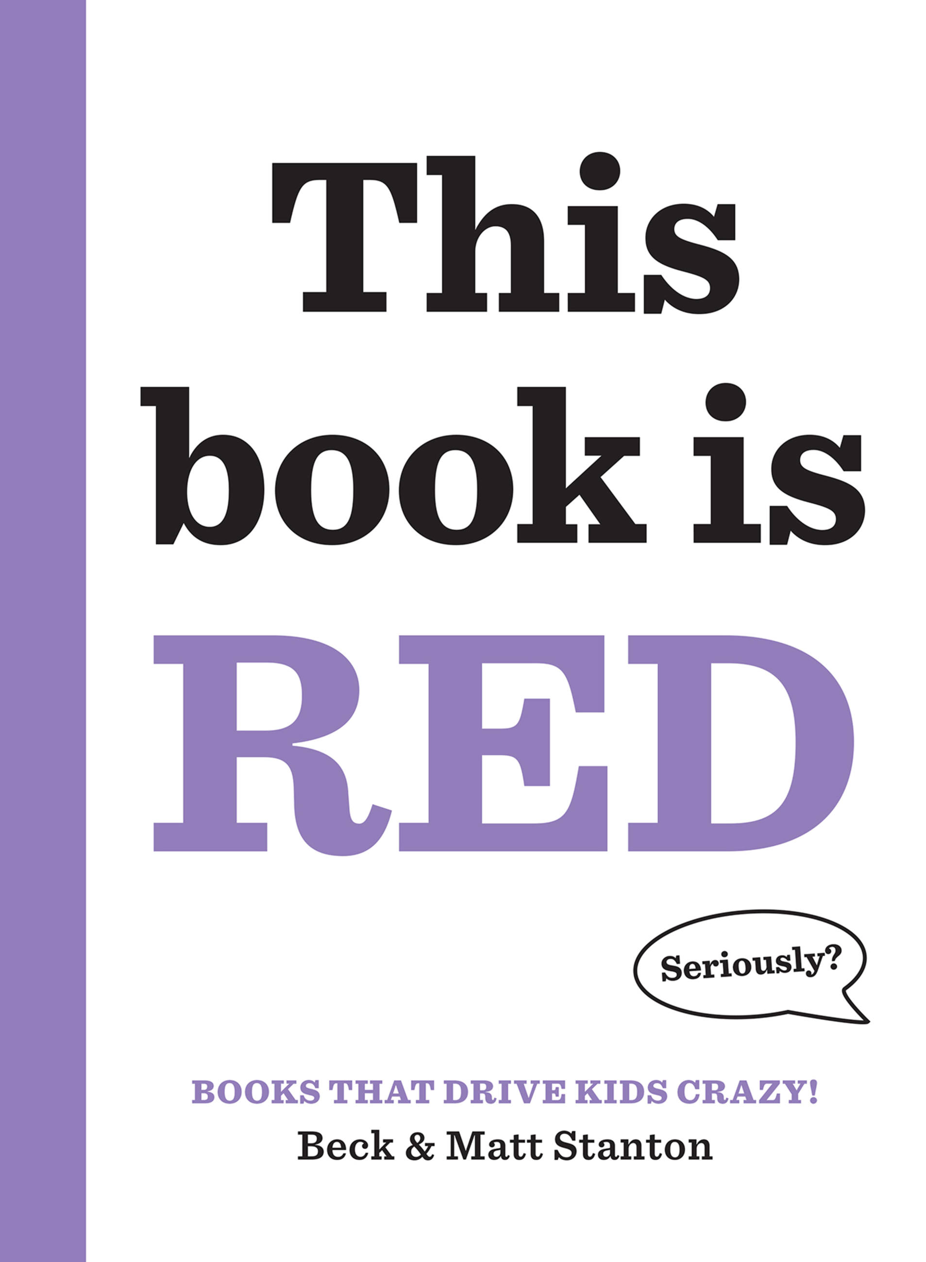 Books That Drive Kids CRAZY!: This Book Is Red