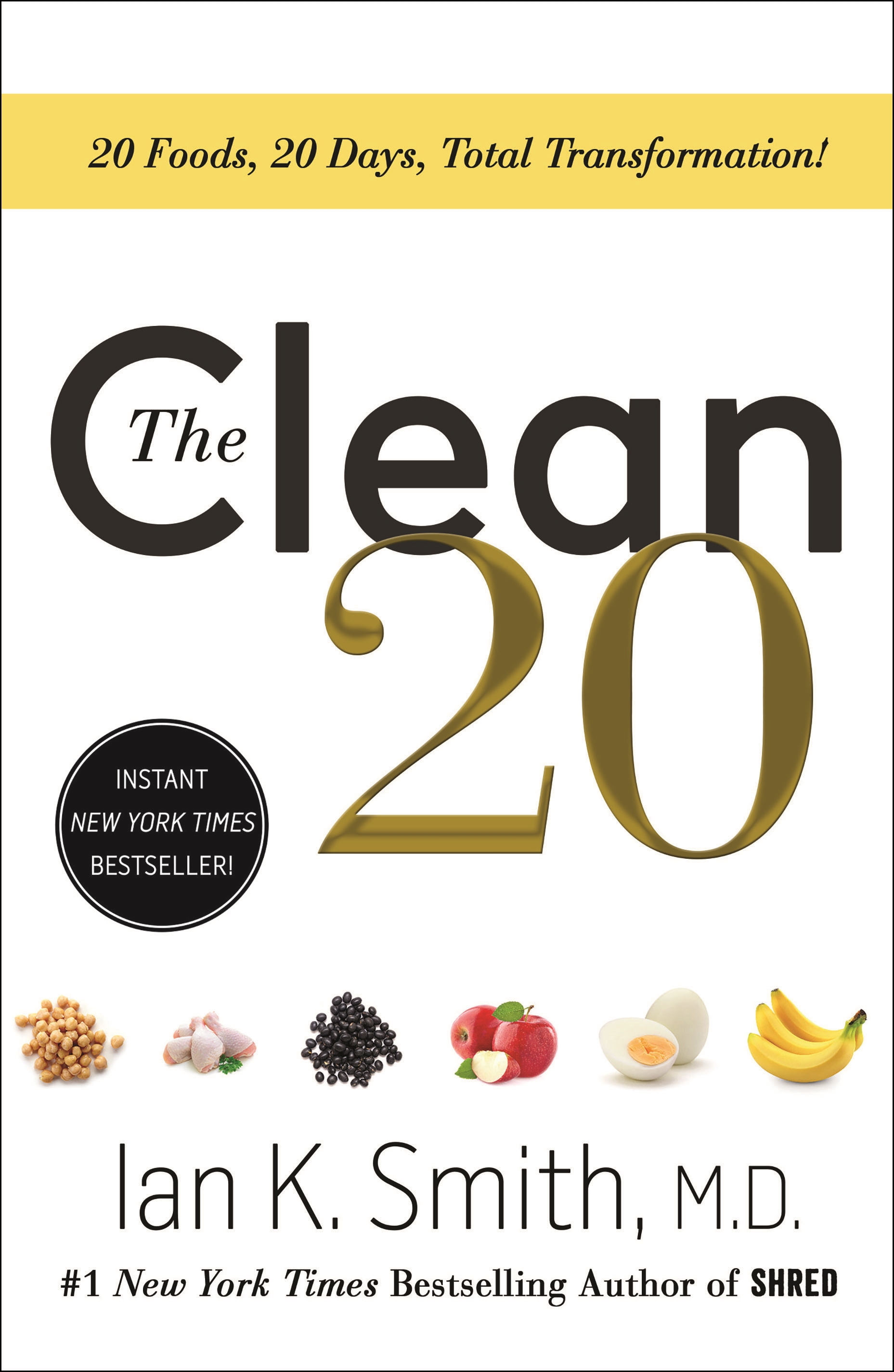 The Clean 20 20 Foods, 20 Days, Total Transformation
