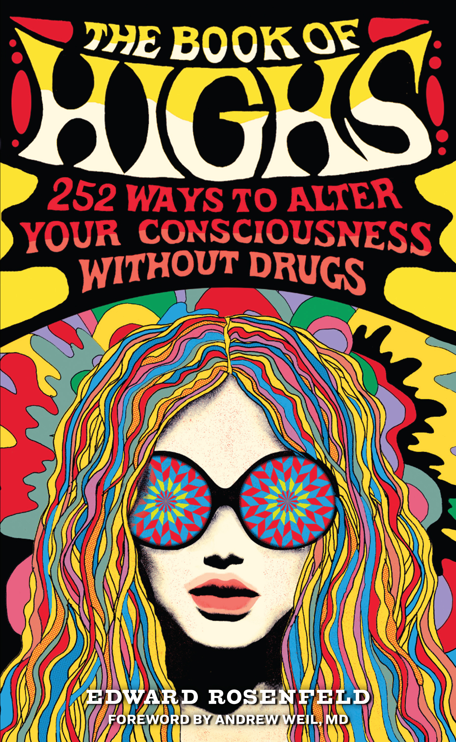 The Book of Highs 255 Ways to Alter Your Consciousness without Drugs