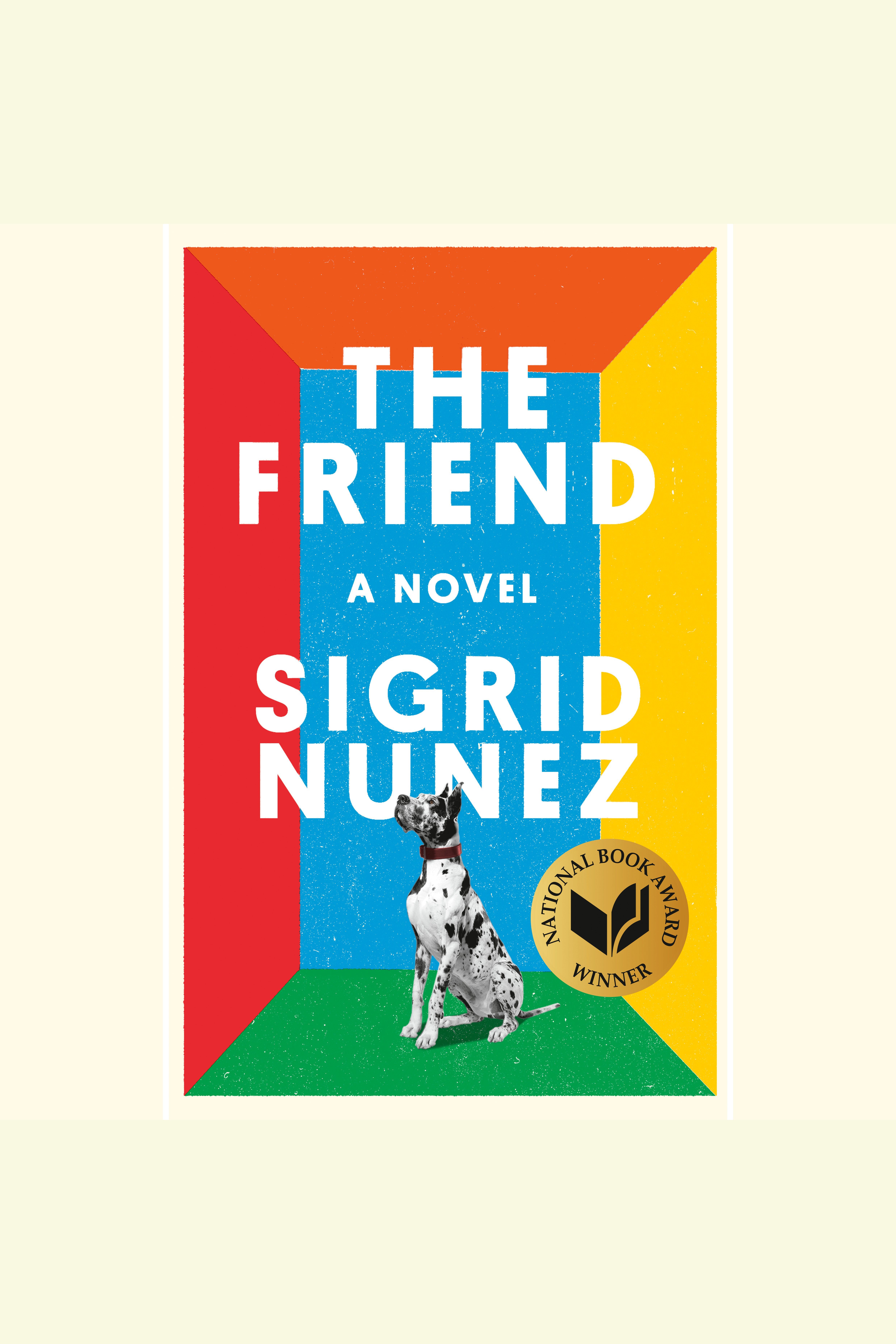 Friend, The [electronic resource] : A Novel