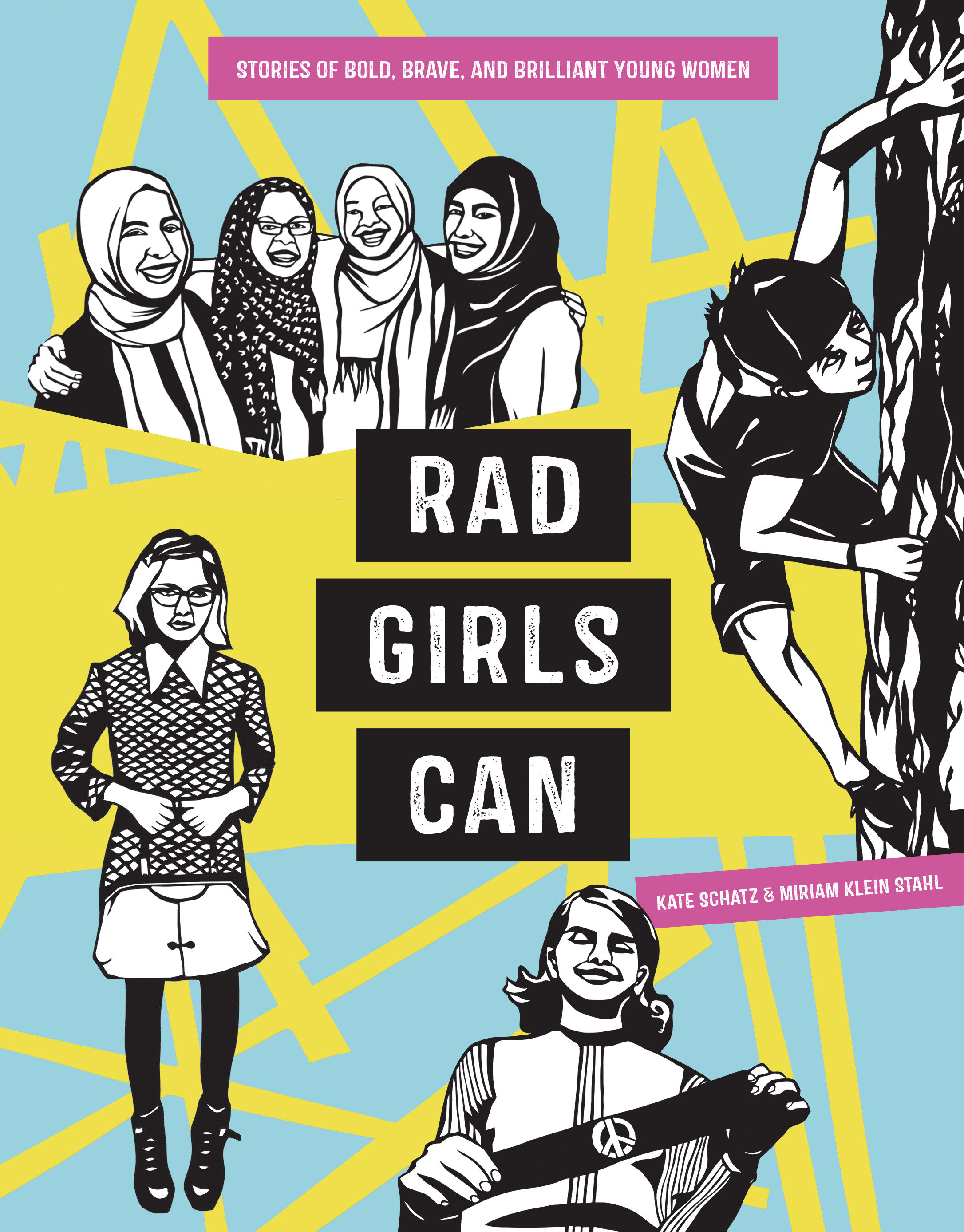 Rad Girls Can Stories of Bold, Brave, and Brilliant Young Women