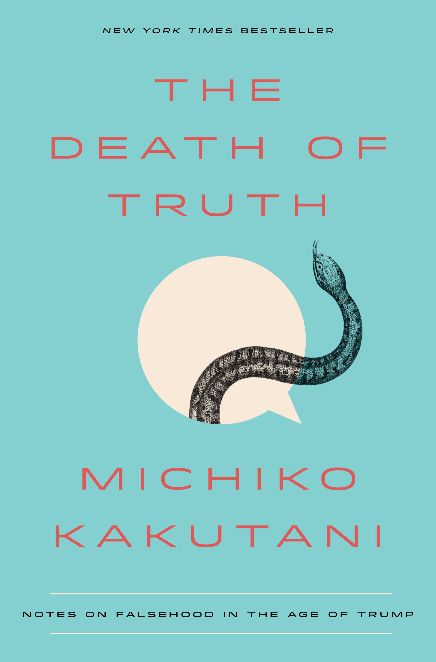 The Death of Truth Notes on Falsehood in the Age of Trump