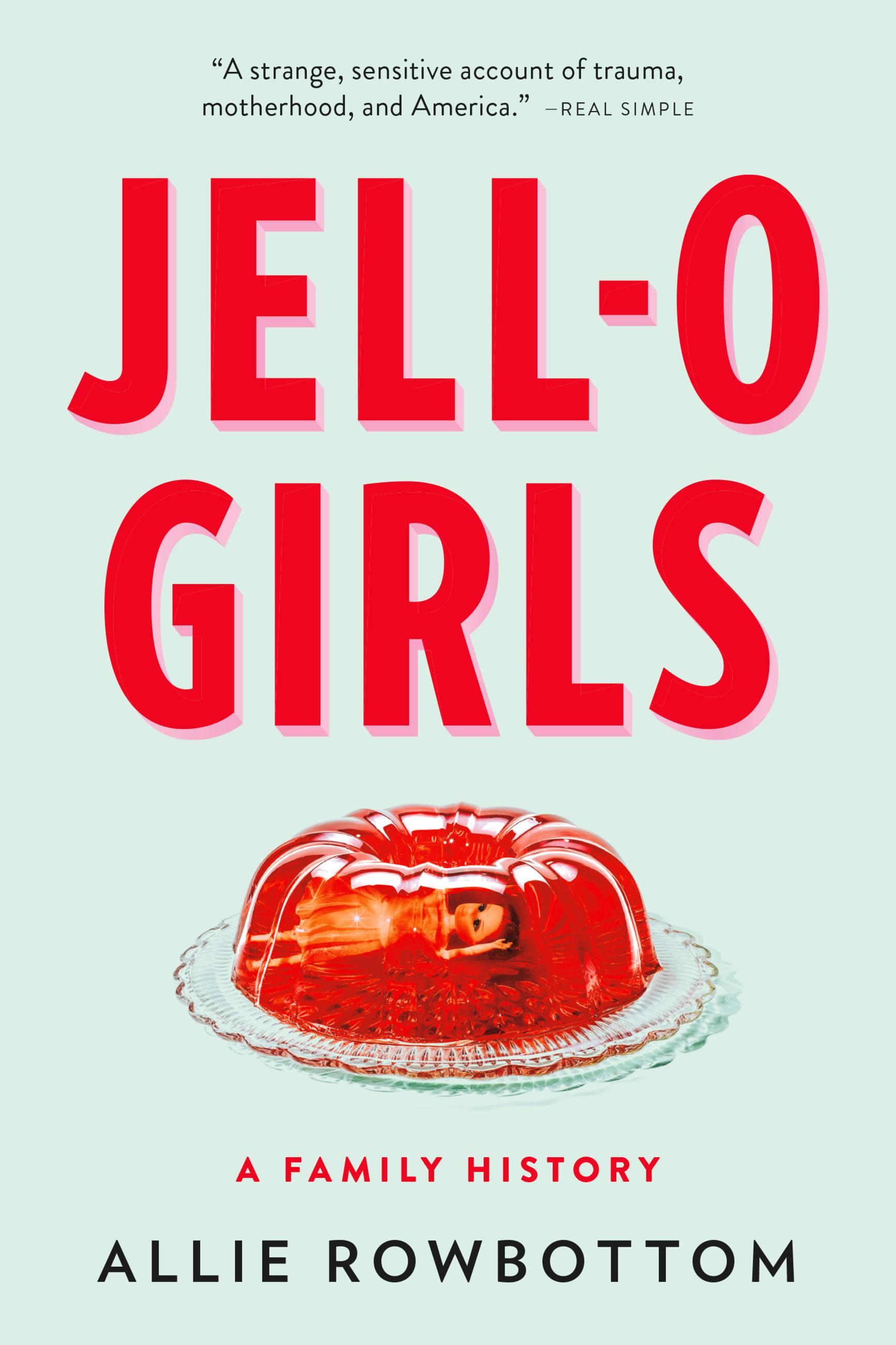 JELL-O Girls A Family History