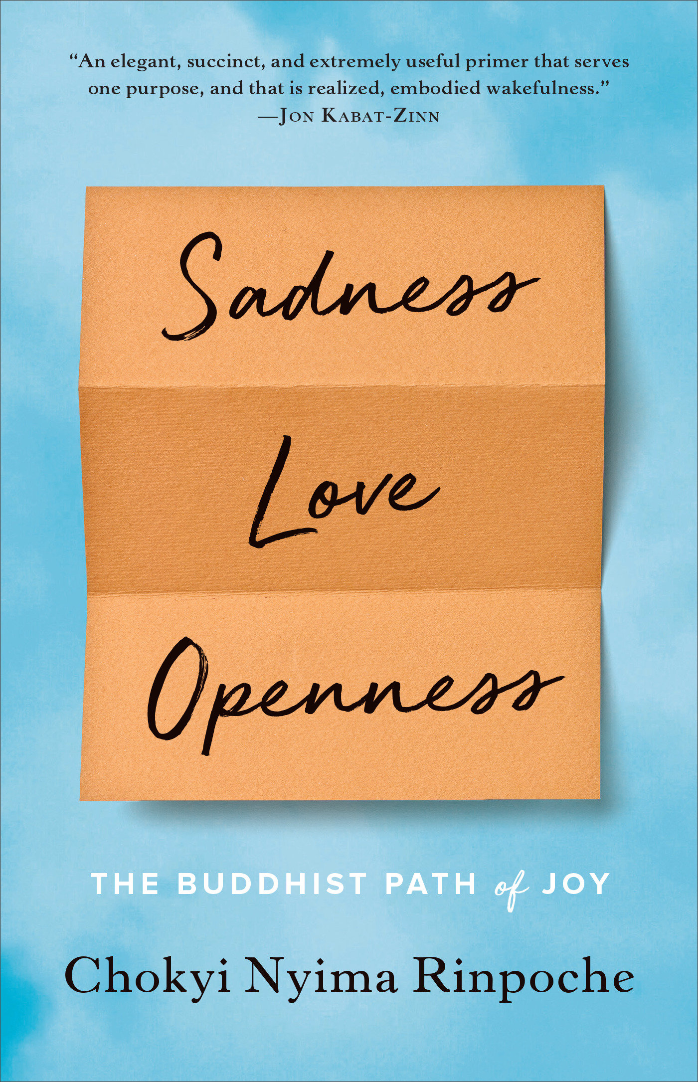 Sadness, Love, Openness The Buddhist Path of Joy
