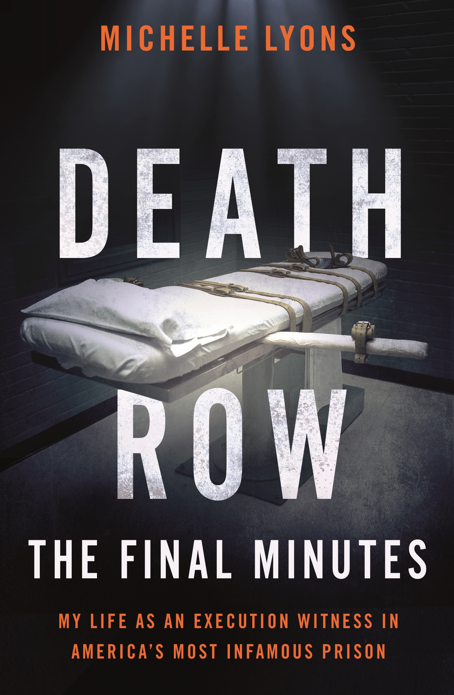 Death Row: The Final Minutes My life as an execution witness in America's most infamous prison