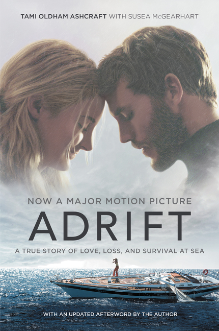 Adrift (Movie tie-in) A True Story of Love, Loss, and Survival at Sea