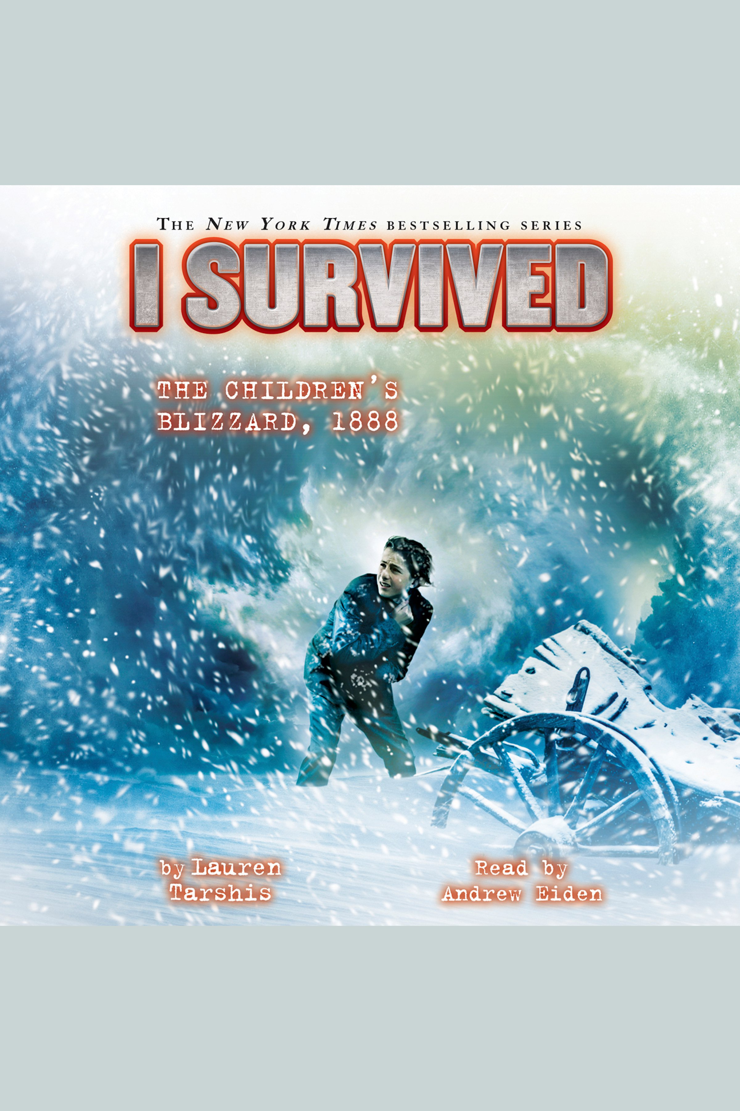 Cover image for I Survived the Children's Blizzard, 1888 [electronic resource] : I Survived, Book 16