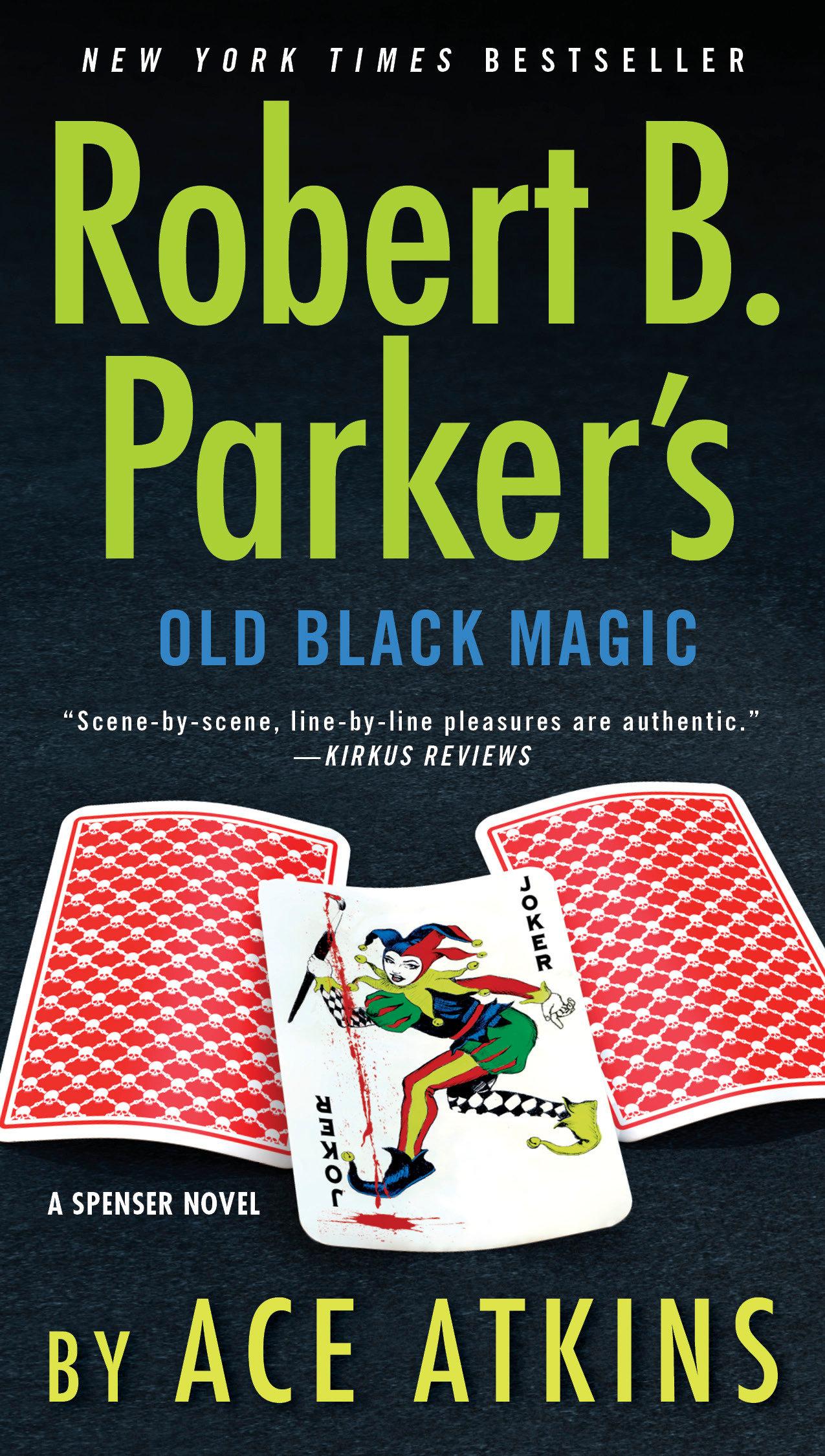 Robert B. Parker's old black magic : a Spencer novel