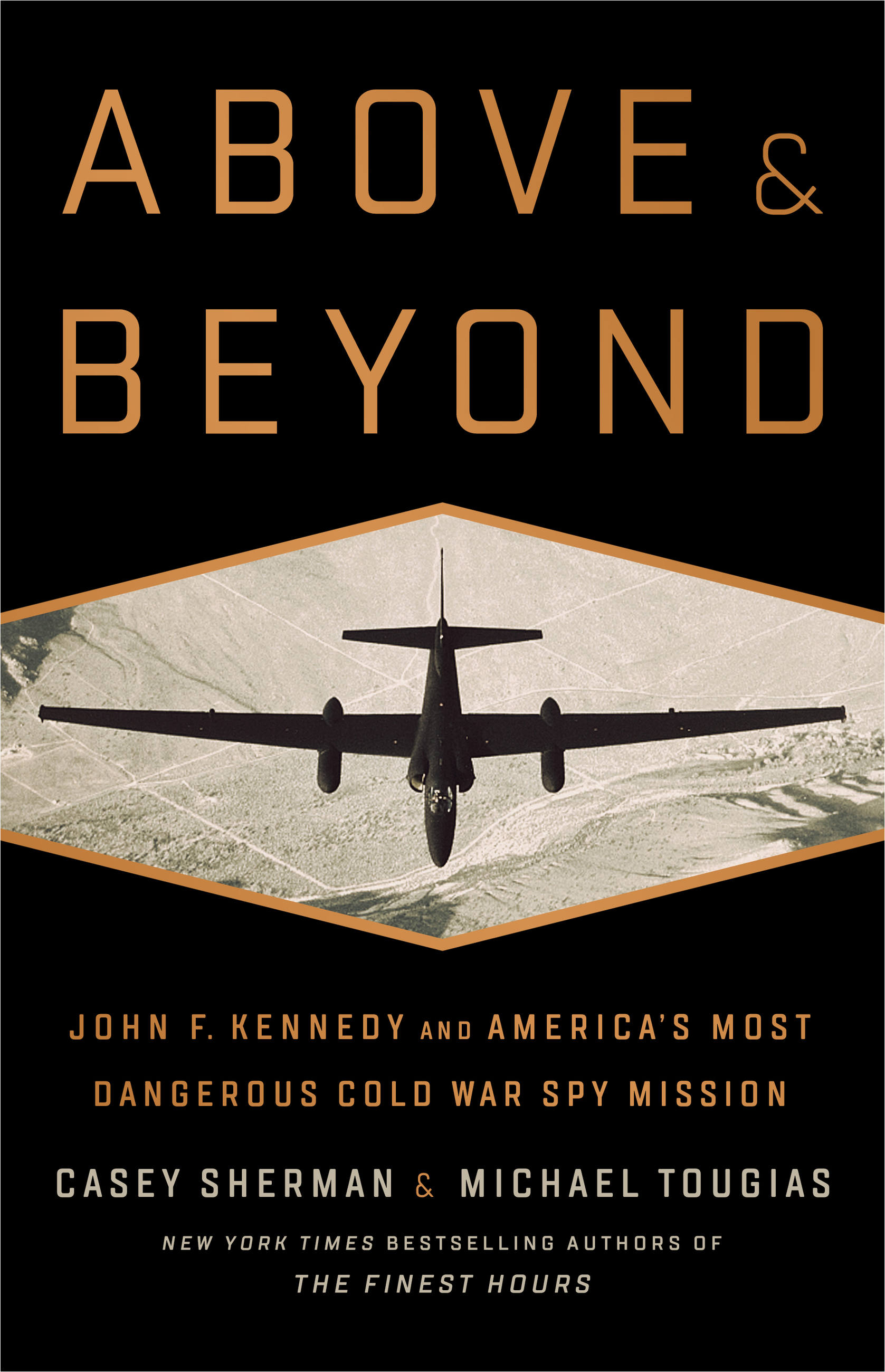 Above and Beyond John F. Kennedy and America's Most Dangerous Cold War Spy Mission