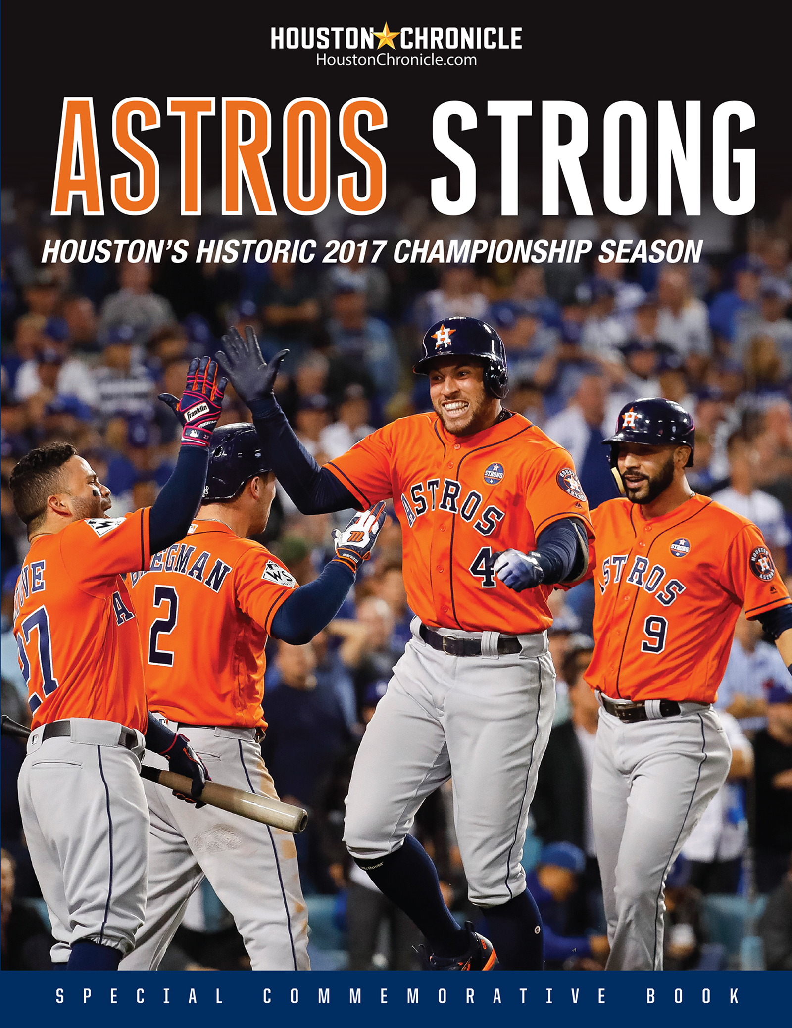 Astros Strong Houston's Historic 2017 Championship Season