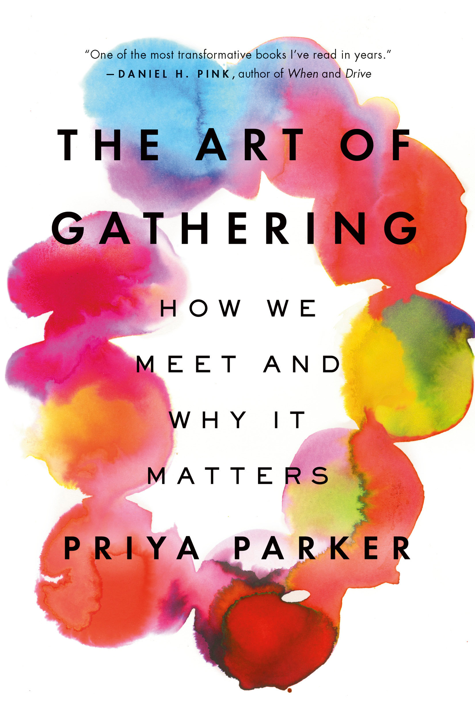 The Art of Gathering How We Meet and Why It Matters