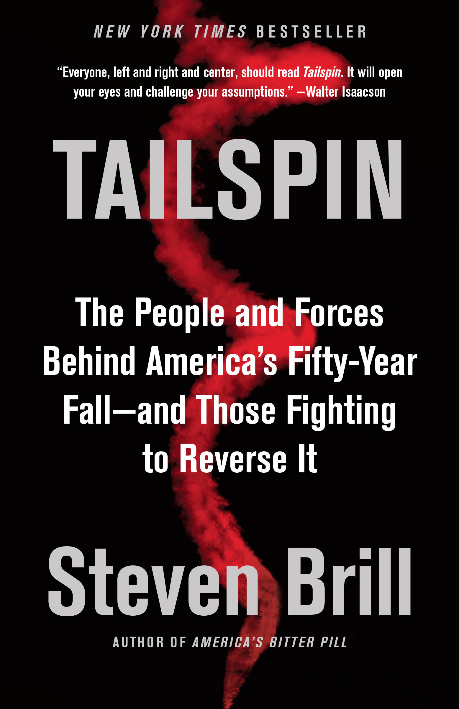 Tailspin The People and Forces Behind America's Fifty-Year Fall--and Those Fighting to Reverse It