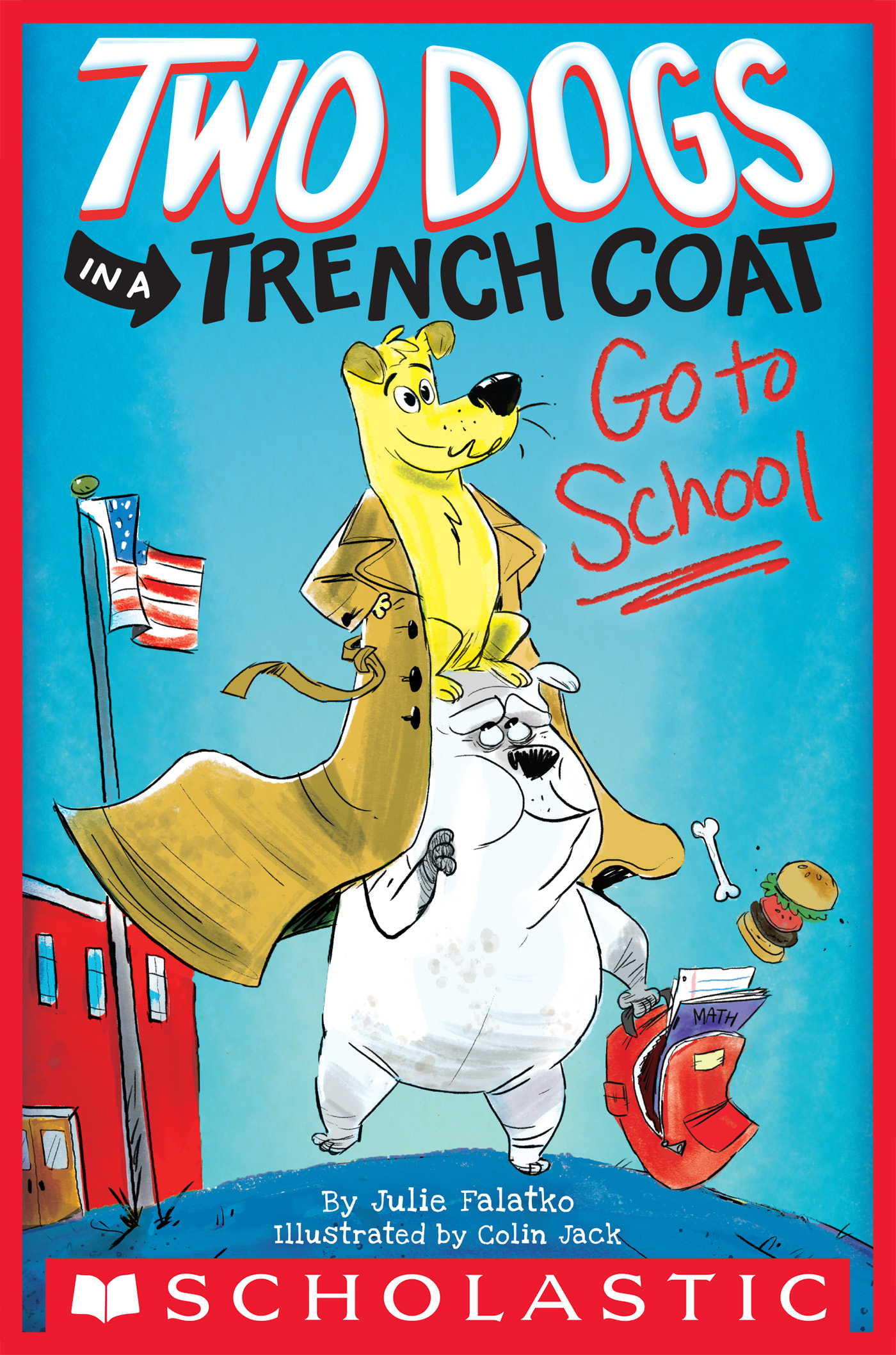 Two Dogs in a Trench Coat Go to School (Two Dogs in a Trench Coat #1) [electronic resource]