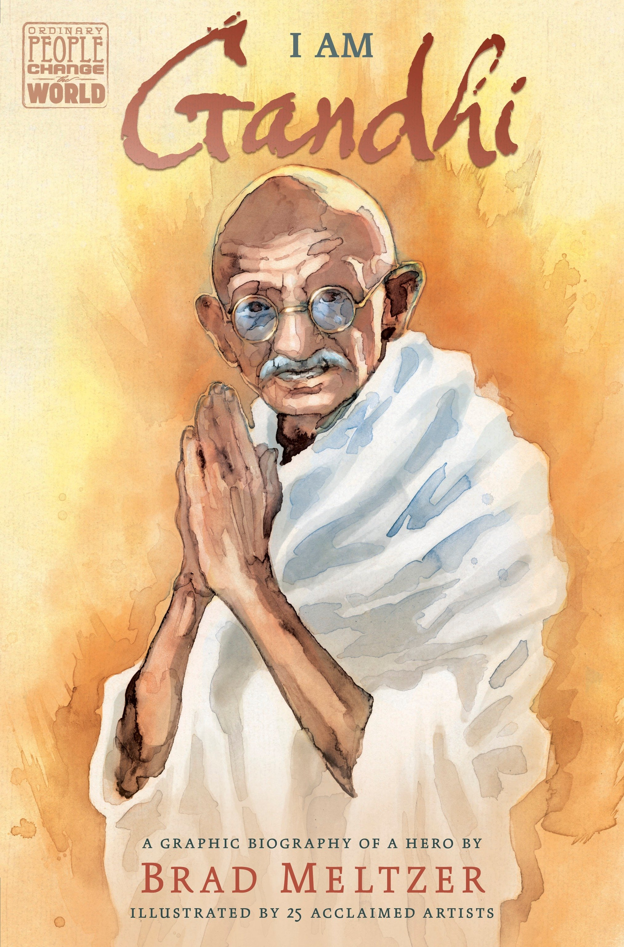 Cover image for I am Gandhi [electronic resource] : A Graphic Biography of a Hero