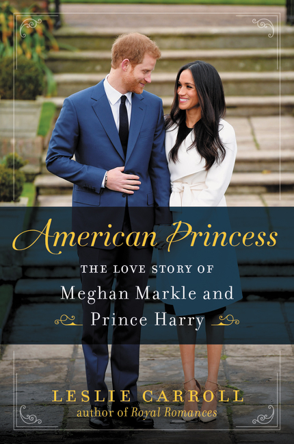 American Princess The Love Story of Meghan Markle and Prince Harry