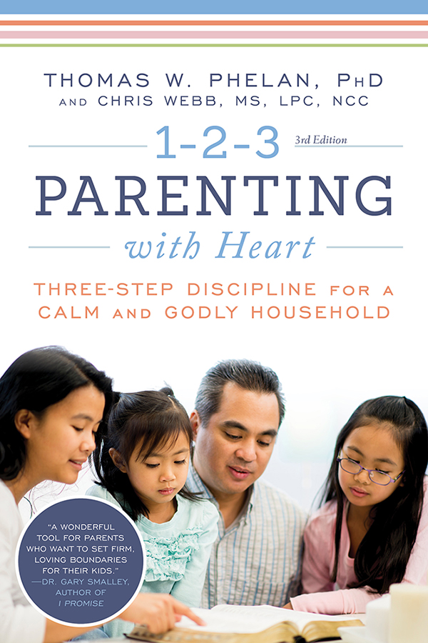1-2-3 Parenting with Heart Three-Step Discipline for a Calm and Godly Household