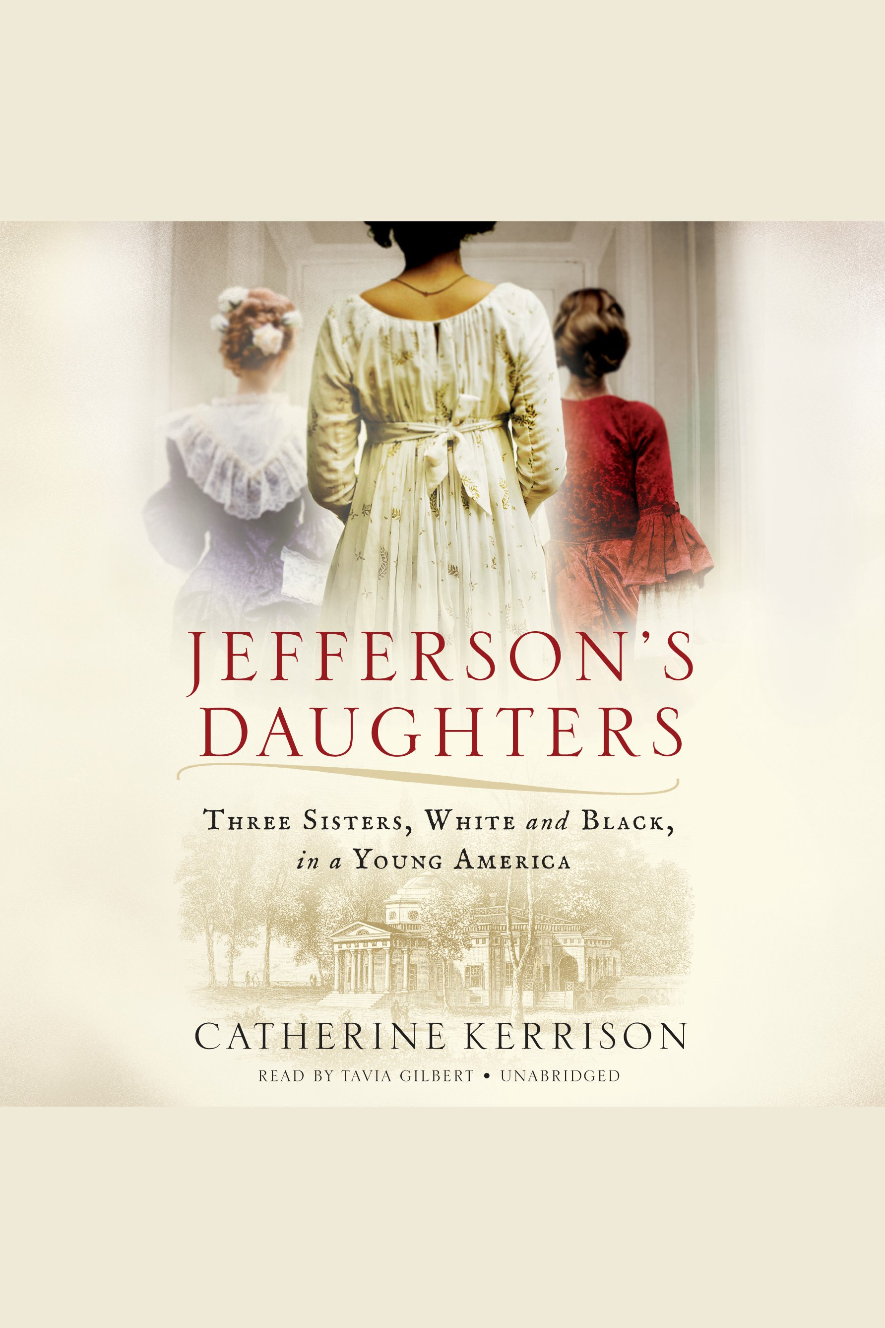 Jefferson's daughters [AudioEbook] : three sisters, white and black, in a young America