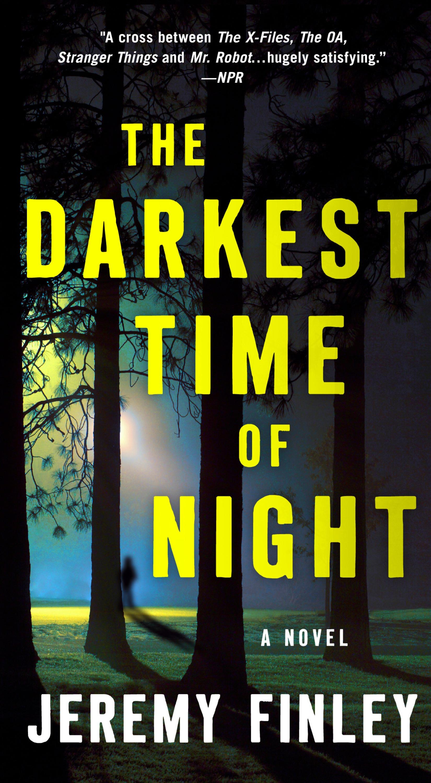 The darkest time of night a novel