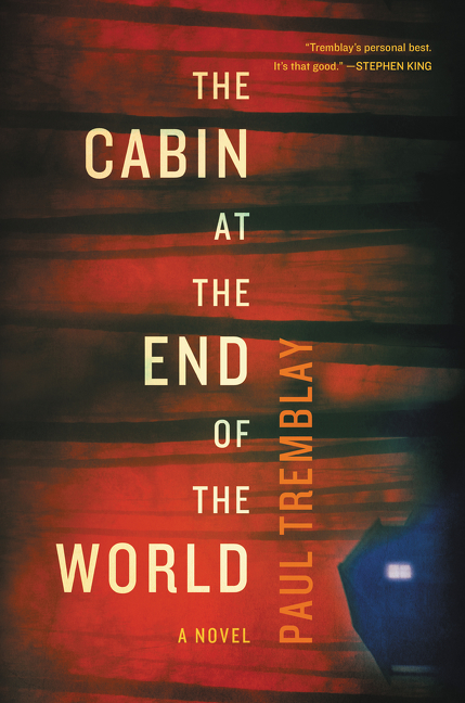 The Cabin at the End of the World A Novel