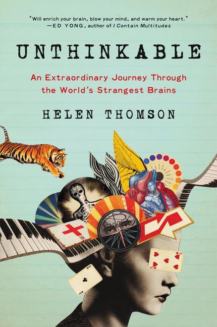 Unthinkable An Extraordinary Journey Through the World's Strangest Brains