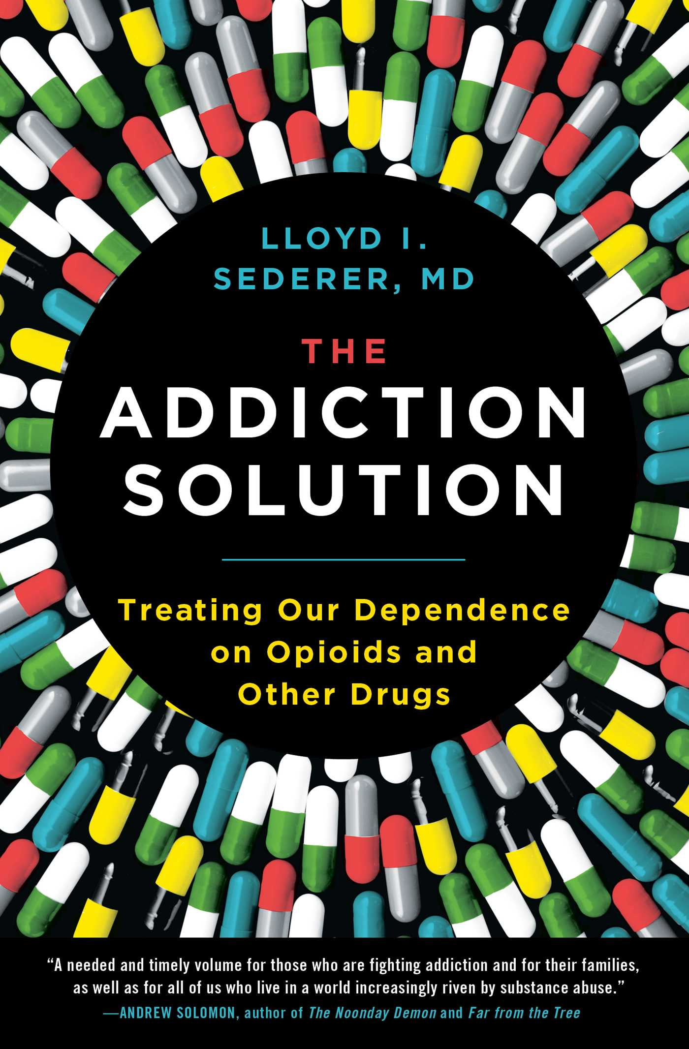 The Addiction Solution Treating Our Dependence on Opioids and Other Drugs