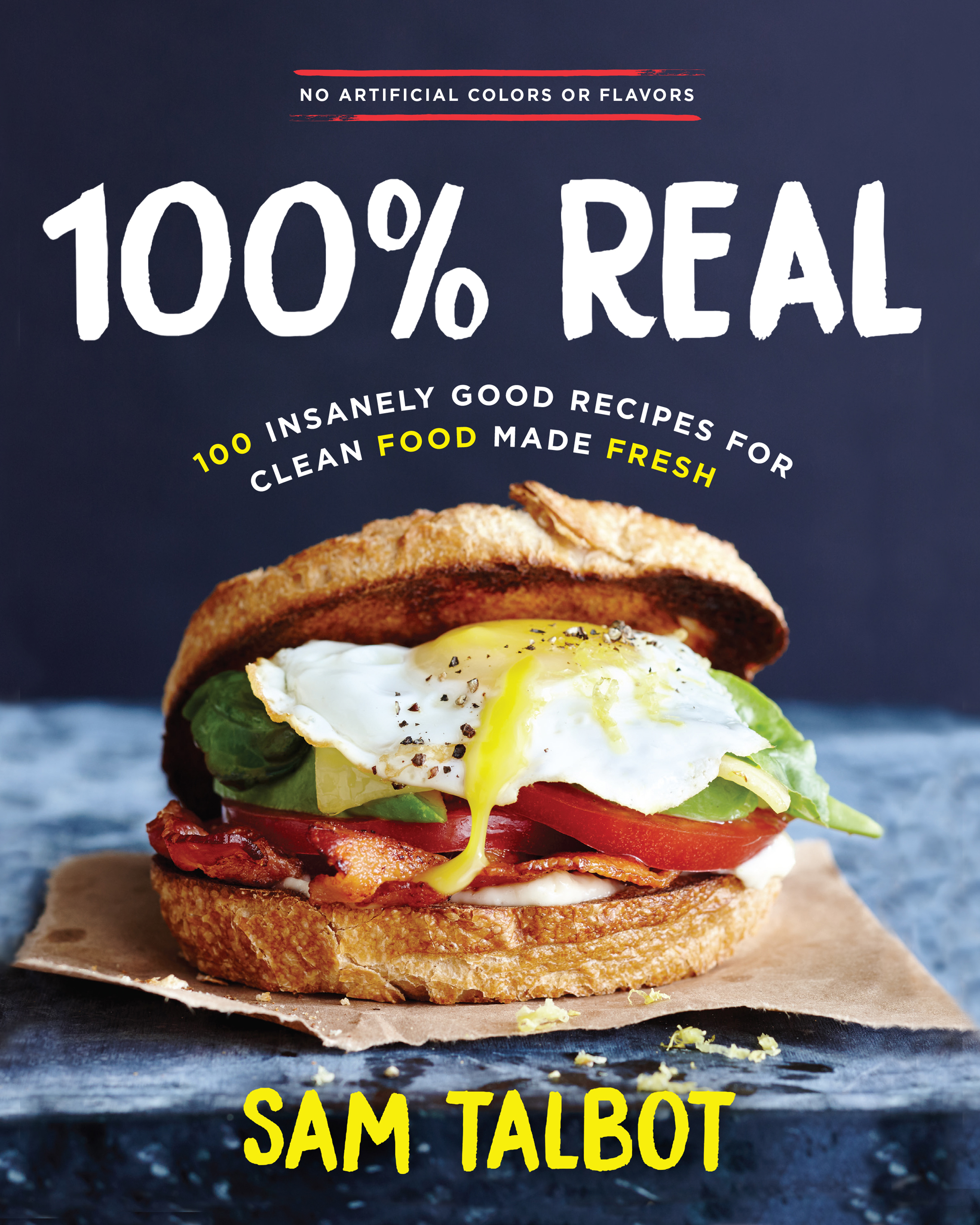 100% Real 100 Insanely Good Recipes For Clean Food Made Fresh