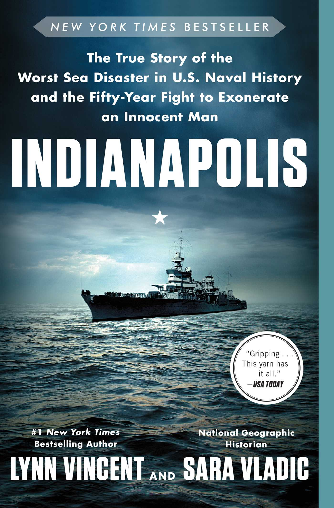Indianapolis The True Story of the Worst Sea Disaster in U.S. Naval History and the Fifty-Year Fight to Exonerate an Innocent Man