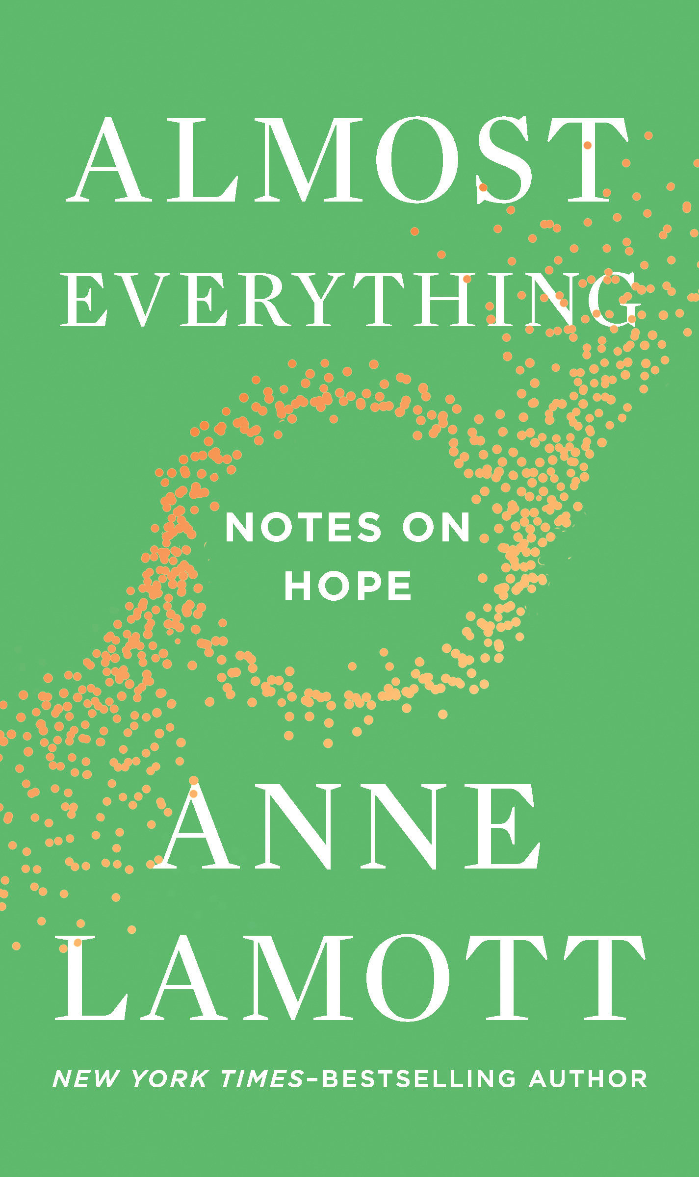 Almost Everything Notes on Hope