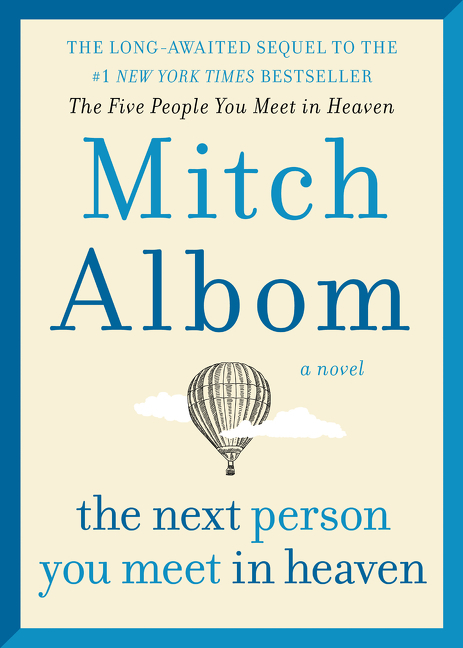 The Next Person You Meet in Heaven The Sequel to The Five People You Meet in Heaven