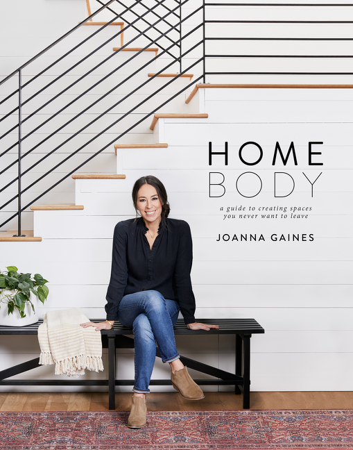 Homebody A Guide to Creating Spaces You Never Want to Leave
