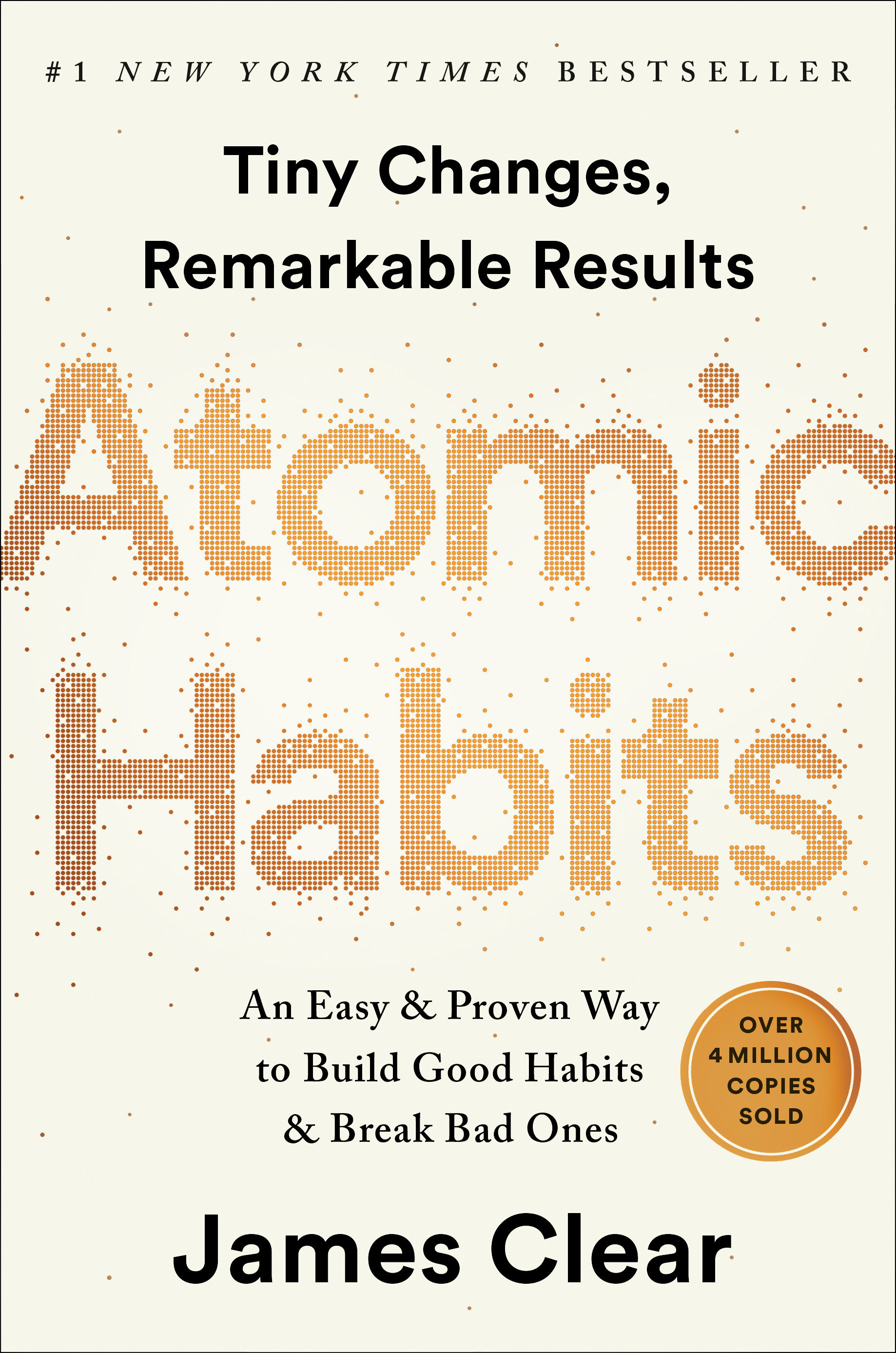 Atomic habits tiny changes, remarkable results : an easy & proven way to build good habits & break bad ones