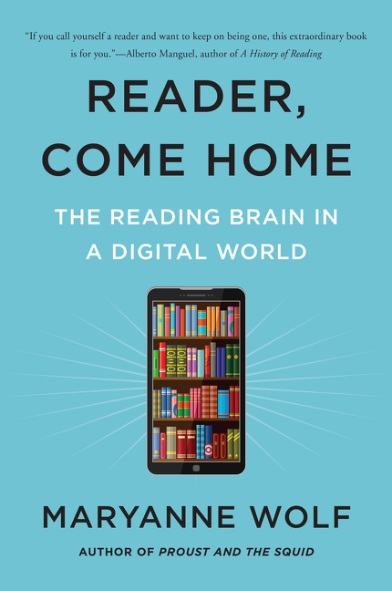 Reader, Come Home The Fate of the Reading Brain in a Digital World