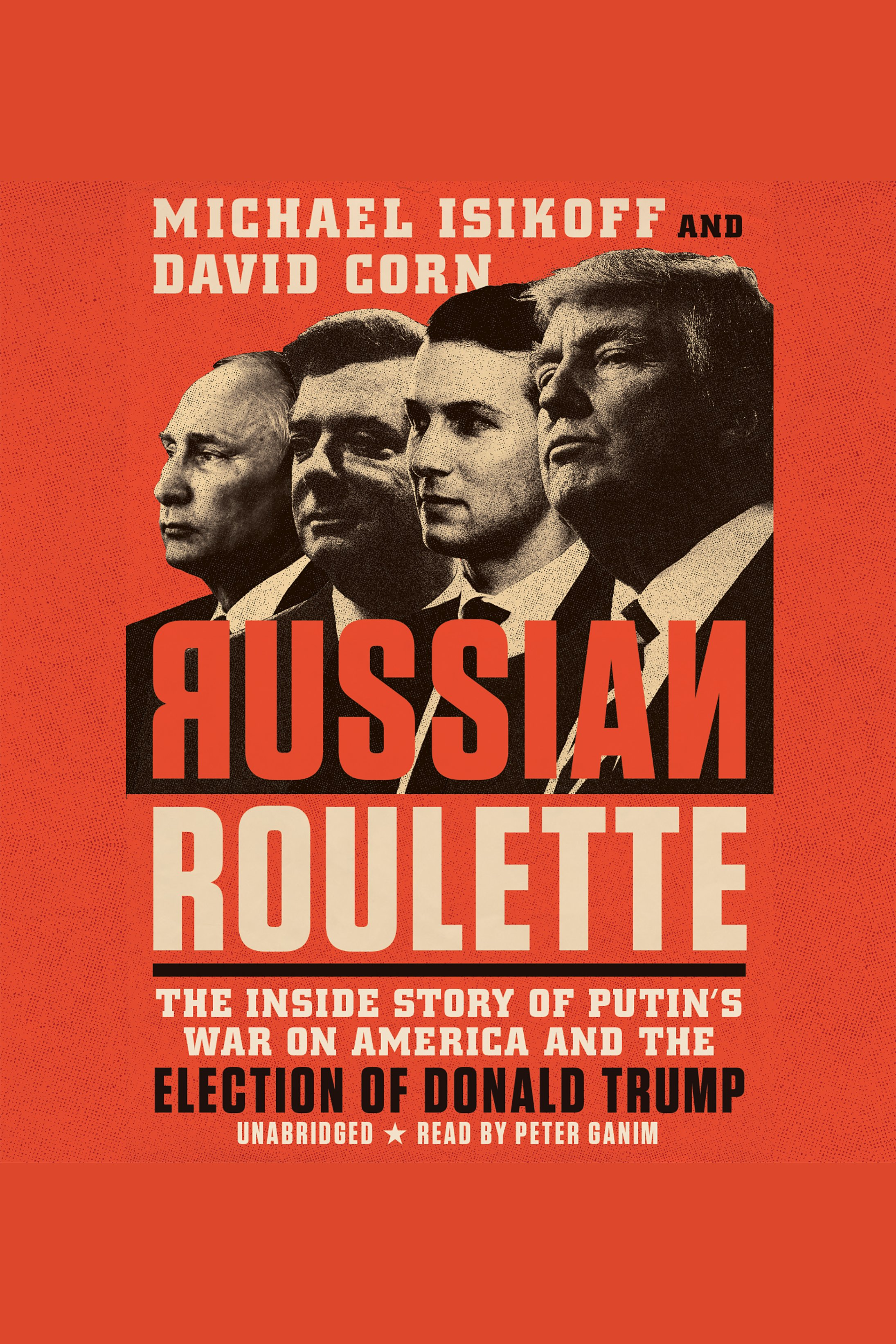 Russian Roulette [EAUDIOBOOK] The Inside Story of Putin's War on America and the Election of Donald Trump