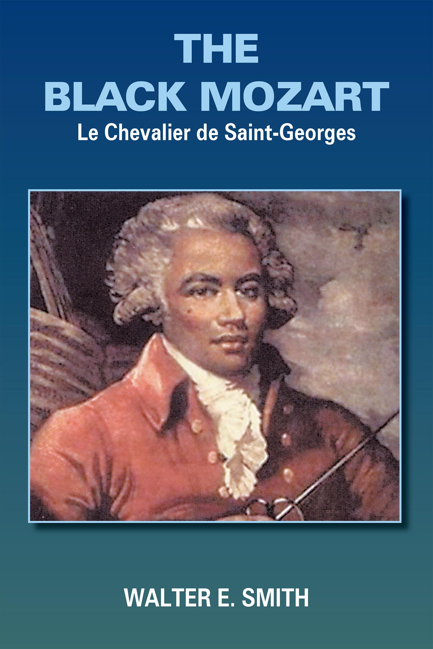 The Black Mozart Le Chevalier De Saint-Georges
