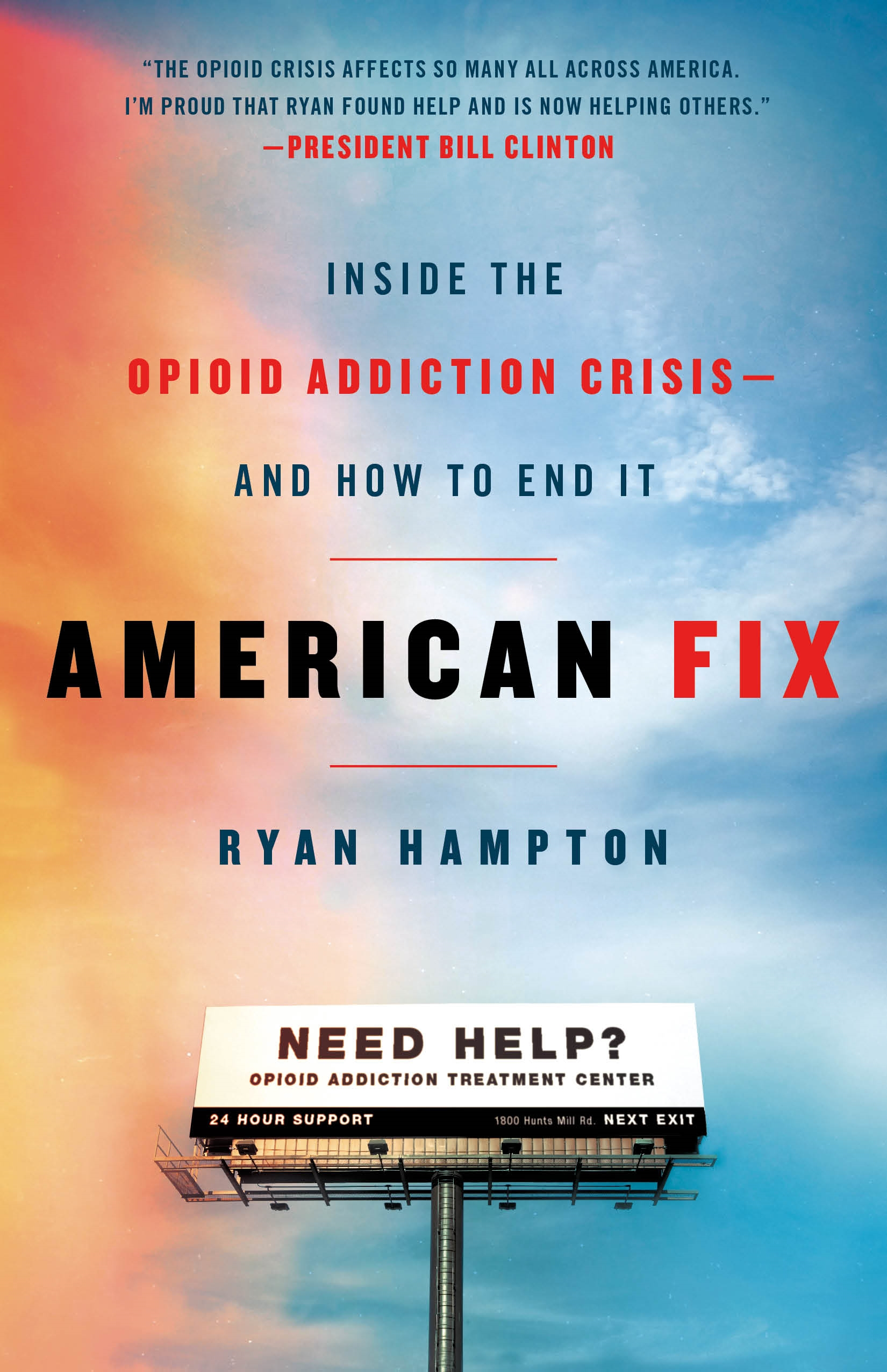 American Fix Inside the Opioid Addiction Crisis - and How to End It