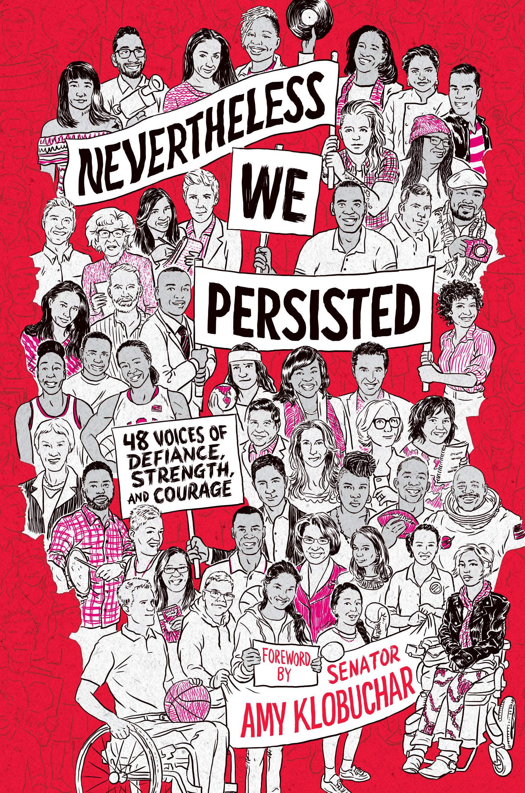 Nevertheless, We Persisted 48 Voices of Defiance, Strength, and Courage
