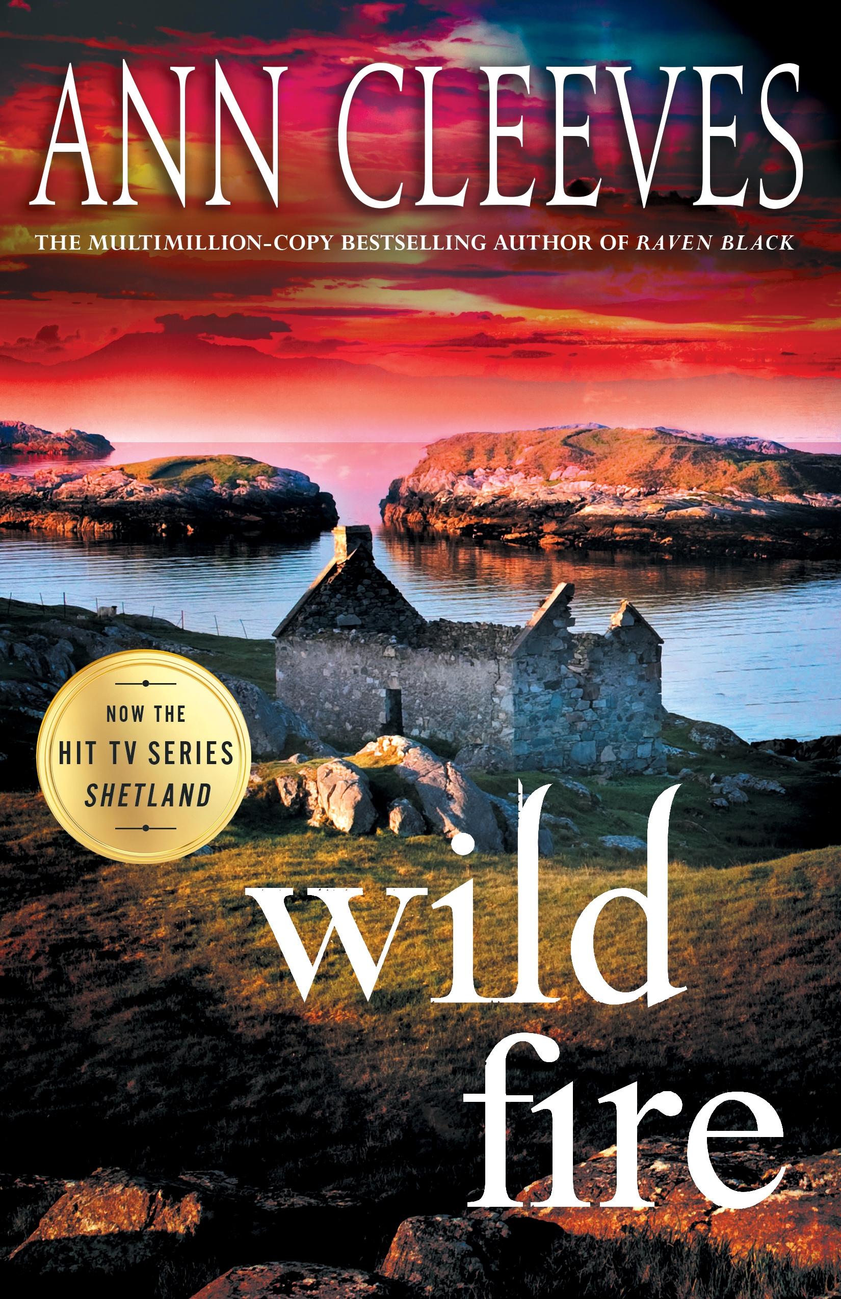 Wild Fire A Shetland Island Mystery