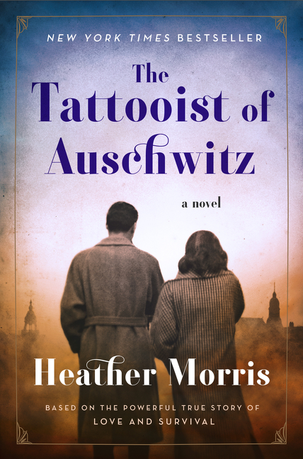 The Tattooist of Auschwitz A Novel