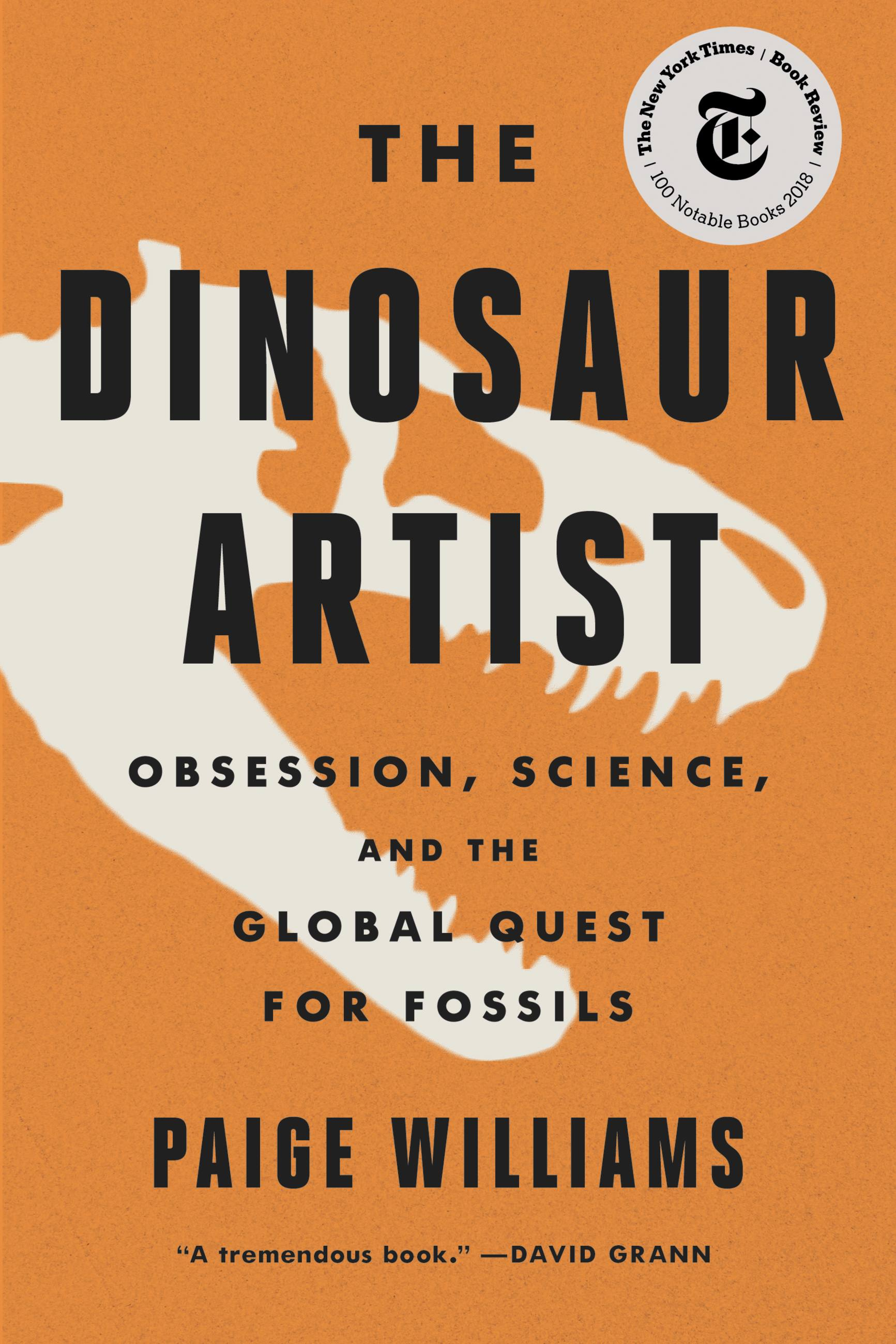 The Dinosaur Artist Obsession, Betrayal, and the Quest for Earth¿s Ultimate Trophy