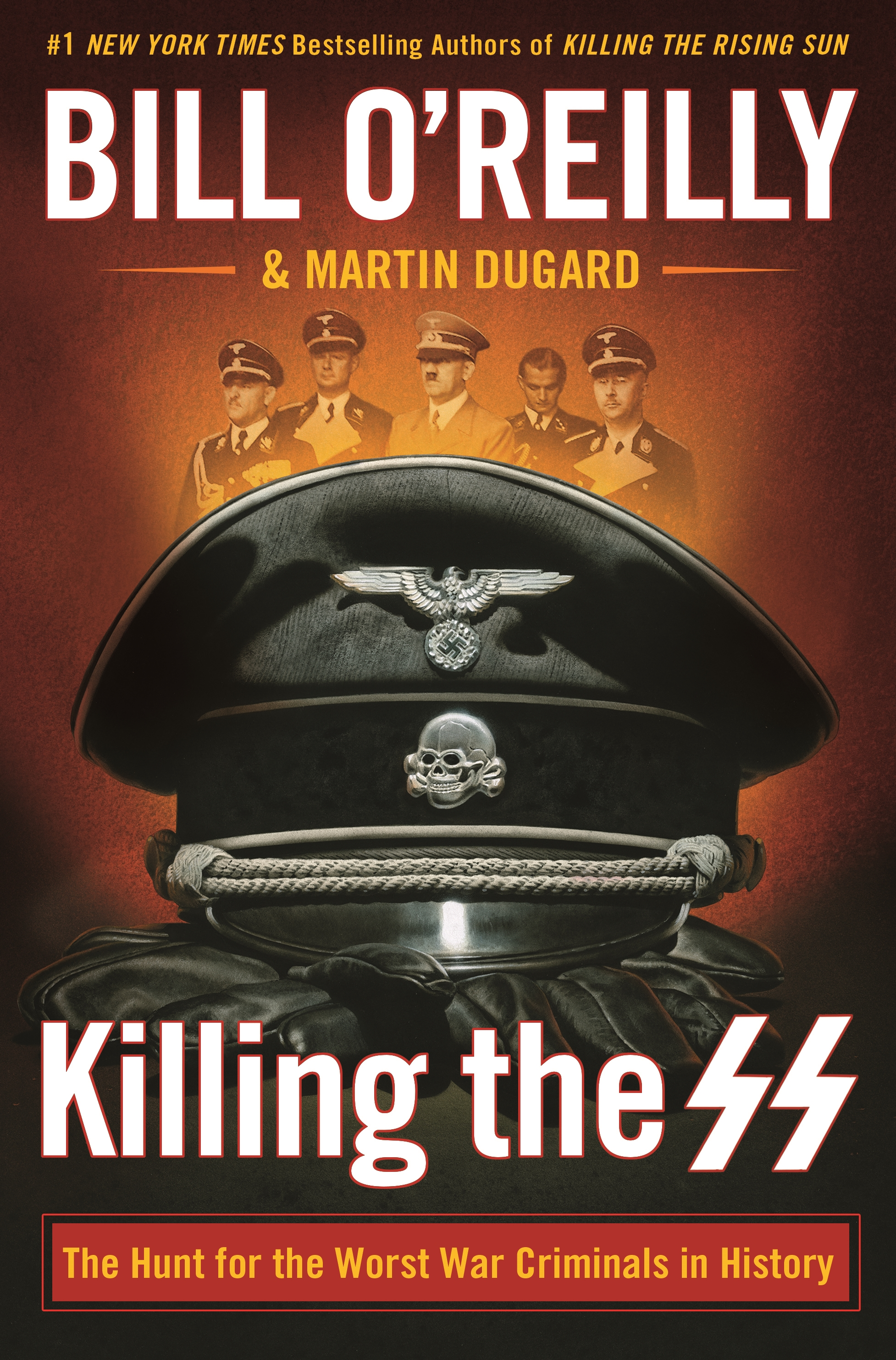 Killing the SS The Hunt for the Worst War Criminals in History
